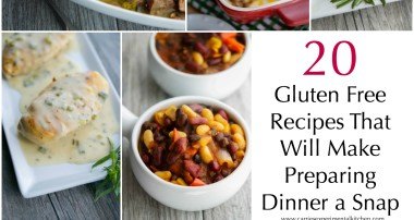 20 Gluten Free Recipes That Will Make Preparing Dinner a Snap