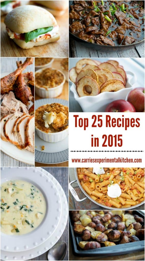 See what the Top 25 Recipes were in 2015 here on Carrie's Experimental Kitchen based on reader viewership. CarriesExperimentalKitchen.com