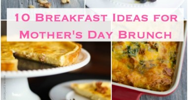 10 Breakfast Ideas for Mother's Day Brunch