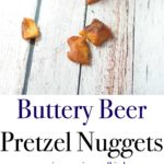 These Buttery Beer Pretzel Nuggets made with your favorite beer, will make snack time fun any day of the year.