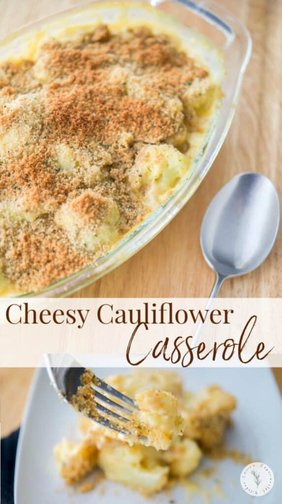 Cheesy Cauliflower Casserole made with steamed cauliflower combined with a sharp cheddar cheese sauce; then topped with buttery Italian breadcrumbs.