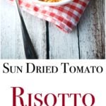 Sun Dried Tomato Risotto is a creamy, rice side dish that makes the perfect accompaniment to any meal. Tastes great with grilled chicken, fish or beef.
