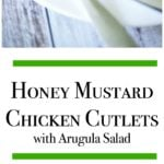 Honey Mustard Chicken Cutlets with Arugula Salad is a quick and easy, deliciously filling meal for a busy weeknight; especially during those warm summer months when you don't want to turn on the oven.