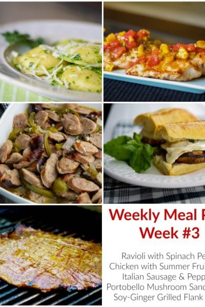 This weeks' Weekly Meal Plan recipes include Ravioli with Spinach Pesto, Grilled Chicken with Summer Fruit Salsa, Italian Sausage & Peppers in a White Wine Sauce, Soy Ginger Marinated Flank Steak and Portobello Mushroom Sandwiches.
