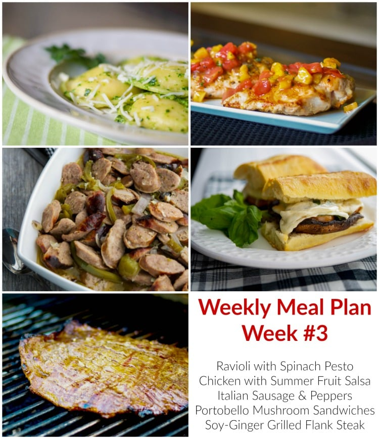 This weeks' Weekly Meal Plan recipes include Ravioli with Spinach Pesto, Grilled Chicken with Summer Fruit Salsa, Italian Sausage & Peppers in a White Wine Sauce, Soy Ginger Marinated Flank Steak and Portobello Mushroom Sandwiches. (Week #3)
