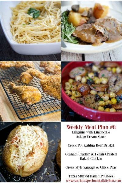 Getting dinner on the table just got that much easier with my Weekly Meal Plan geared towards creating family friendly meals that are easy to make at home using simple ingredients and directions. Check out Weekly Meal Plan #8 including recipes for Linguine with Limoncello Asiago Cream Sauce, Crock Pot Kahlua Beef Brisket, Graham Cracker & Pecan Crusted Baked Chicken, Greek Style Sausage & Chick Peas and Pizza Stuffed Baked Potatoes.
