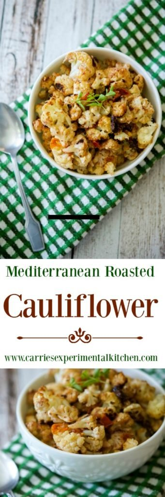 Mediterranean Roasted Cauliflower - Carrie's Experimental ...
