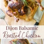 For a simple whole roasted chicken with robust flavor, try this one made with a marinade of Dijon mustard, balsamic vinegar and fresh chopped rosemary.