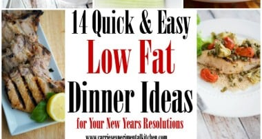 14 Quick & Easy Low Fat Dinner Ideas for Your New Years Resolutions