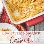 Taco Spaghetti Casserole made with lean ground turkey & spaghetti combined with a low fat cheesy Mexican sauce.