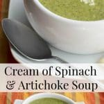 Cream of Spinach and Artichoke Soup made with spinach, artichoke hearts and vegetable broth is a deliciously flavorful, filling soup.