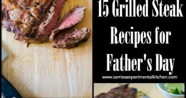 15 Grilled Steak Recipes for Father's Day