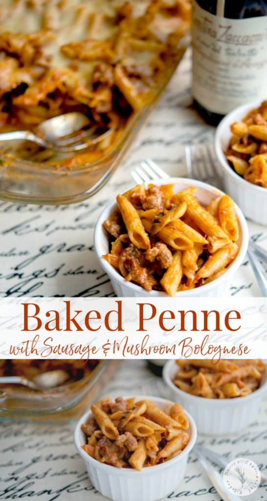 Baked Penne with Sausage & Mushroom Bolognese made with sweet Italian sausage, mushrooms, marinara sauce and dry red wine.