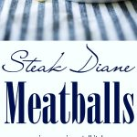 Steak Diane Meatballs made with lean ground beef in a brandy, Dijon mustard sauce. Make them on top of the stove or simmer them in your crock pot!