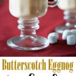 Butterscotch Eggnog Hot Chocolate is a satisfying, sweet treat that is sure to warm the soul during the cold winter months. #eggnog #hotchocolate #butterscotch #winter
