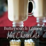 Butterscotch Eggnog Hot Chocolate is a satisfying, sweet treat that is sure to warm the soul during the cold winter months.