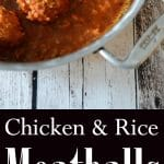 Chicken & Rice Meatballs made with ground chicken, fresh herbs and long grain rice cooked in a tomato sauce is a healthy dinner alternative with robust flavor. #meatballs #chicken #healthy #healthyfood #healthyliving