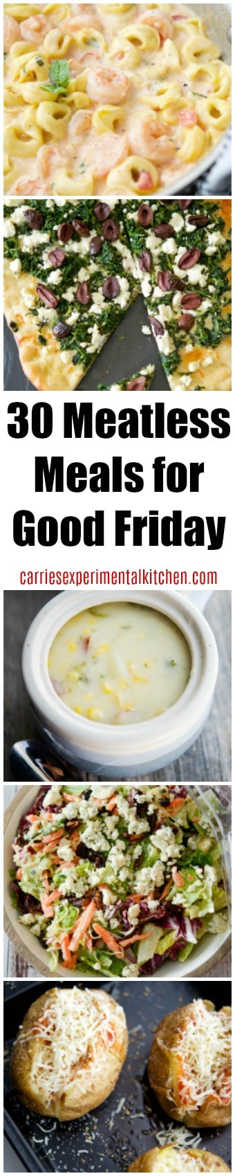 Here are 30 Meatless Meals for your Good Friday menu planning including Soup, Salad/Sandwiches, Pizza/Flatbreads, Pasta, Meatless and of course, Seafood to help plan your day. #easter #meatless #goodfriday