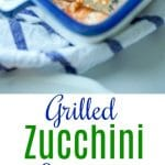 Grilled Zucchini Lasagna made with layers of garden fresh zucchini sliced lengthwise; then grilled and layered with your favorite marinara sauce, Ricotta and Mozzarella cheeses.