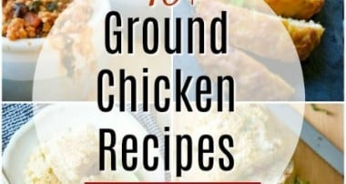 10+ Ground Chicken Recipes