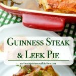 Guinness Steak and Leek Pie made with London Broil, vegetables and Irish Guinness stout beer topped with a puff pastry crust.