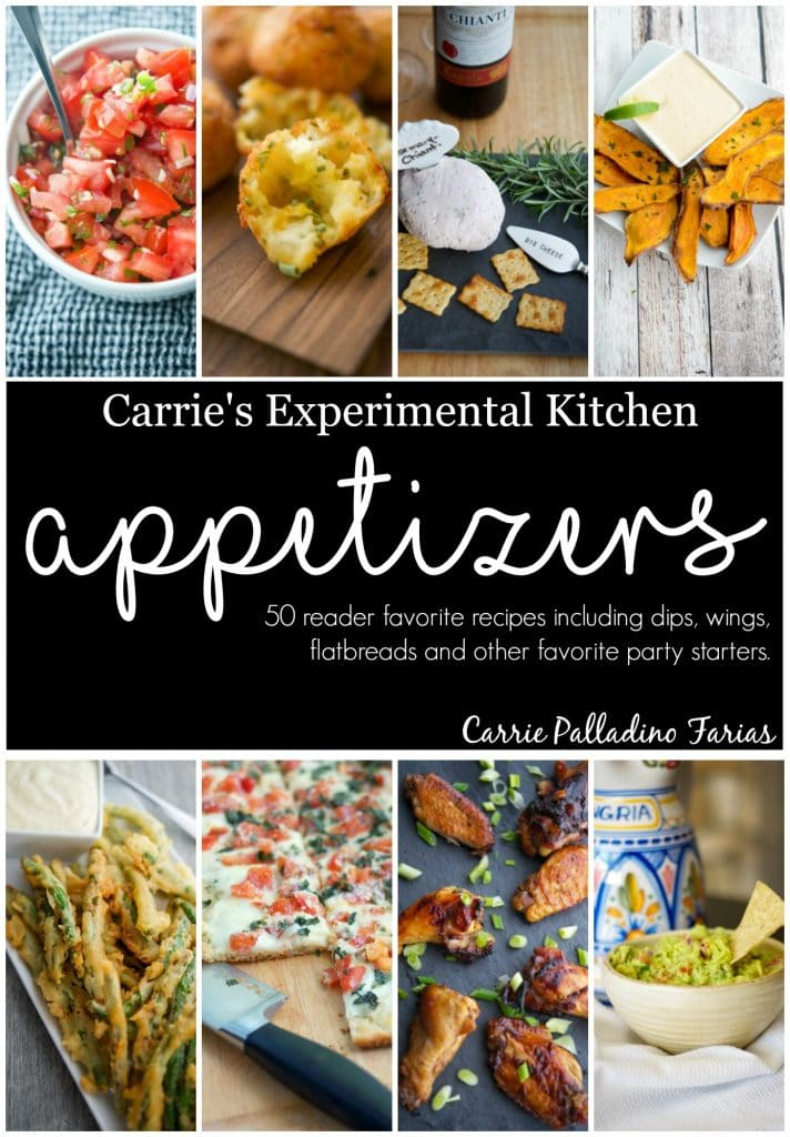 This eBook contains 50 reader favorite recipes from Carrie's Experimental Kitchen including dips & spreads, wings, flatbreads, finger foods and other party favorite appetizers.