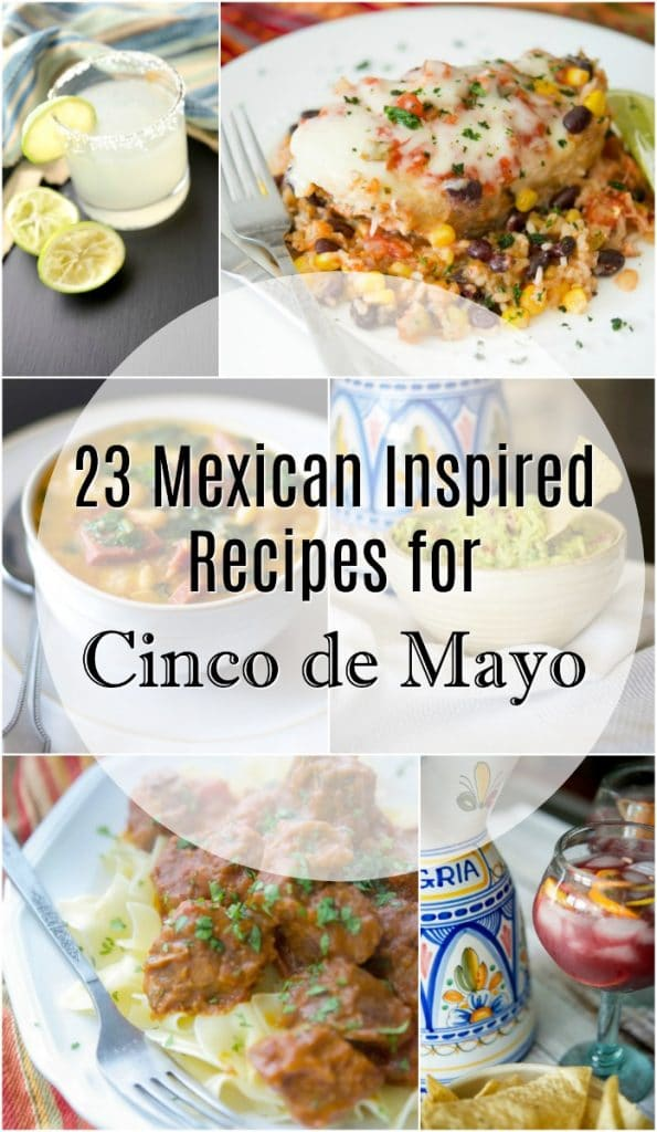 The Mexican holiday of Cinco de Mayo is celebrated each year on May 5th. Here are 23 Mexican Inspired Recipes for your Cinco de Mayo celebrations.