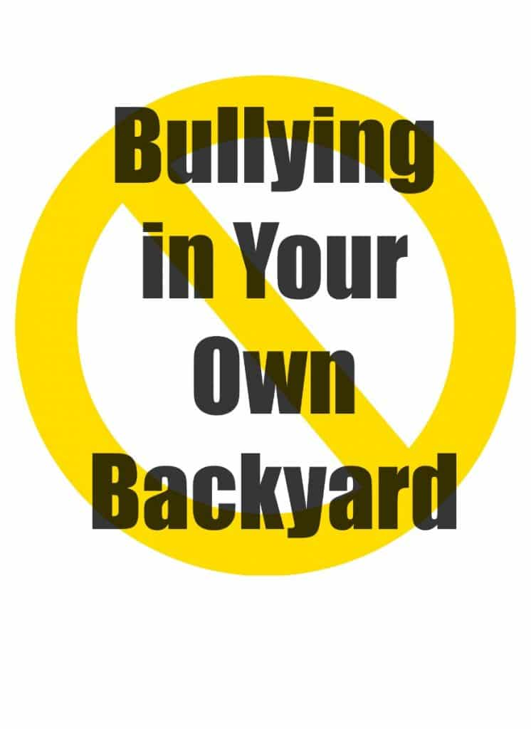 Bullying in Your Own Backyard