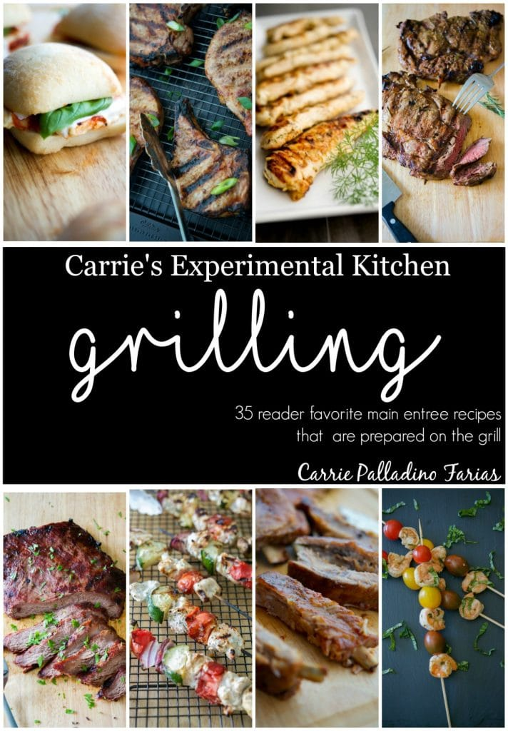 This eBook contains 35 reader favorite main entree grilling recipes from Carrie's Experimental Kitchen including chicken, shrimp, pork and beef.