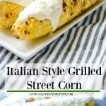 Italian Style Grilled Street Corn on the cob topped with a creamy sauce of garlic, Pecorino Romano cheese, fresh rosemary, lemon juice and crushed red pepper.