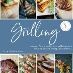 35 Reader Favorite main entrees you can make on the grill by Carrie's Experimental Kitchen