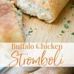 Buffalo Chicken Stromboli made with pizza dough, chicken, hot sauce, Bleu and Mozzarella cheeses is perfect for an easy weeknight meal or game day snack.