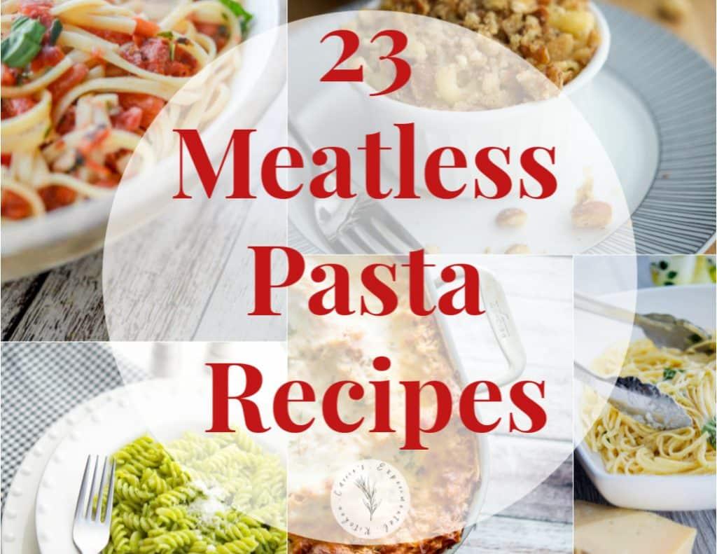 23 Meatless Pasta Recipes