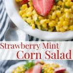 This salad made with corn kernels, ripe strawberries and fresh mint in a refreshingly light vinaigrette makes a tasty side dish for Summer gatherings.