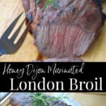 This Honey Dijon London Broil marinated in honey, Dijon mustard and fresh rosemary; then grilled is super tender and delicious.