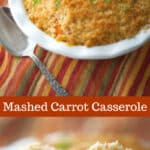 Mashed Carrot Casserole made with fresh carrots, butter, maple syrup and brown sugar topped in a buttery Ritz cracker topping.