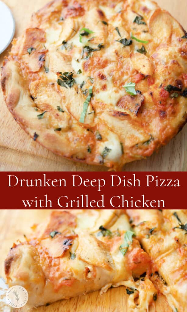 Chicago Style Drunken Deep Dish Pizza with Grilled Chicken