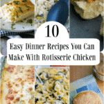 Here are 10 easy dinner recipes you can make with store bought rotisserie chicken to make meal planning a breeze.