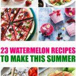 23 Watermelon Recipes collage photo