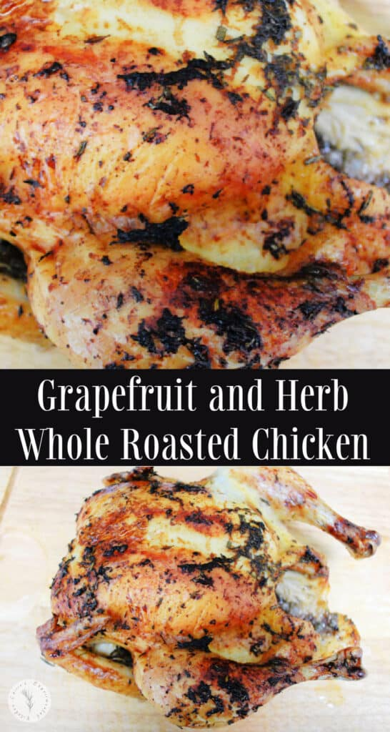 Whole chicken topped with a mixture of grapefruit zest and fresh herbs; then roasted and topped with a light grapefruit, white wine gravy.