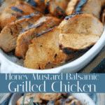 Boneless chicken breasts marinated in honey, Dijon mustard and balsamic vinegar; then grilled until golden brown.